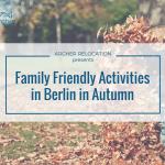 Family Friendly Activities in Berlin in Autumn